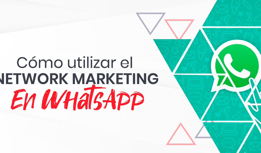 Cómo utilizar el Network Marketing en WhatsApp